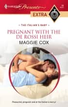 Pregnant with the De Rossi Heir 電子書 by Maggie Cox