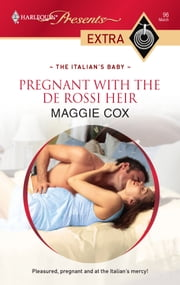Pregnant with the De Rossi Heir ebook by Maggie Cox
