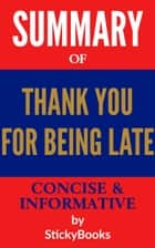 "Summary of ""Thank You for Being Late"" by Thomas L. Friedman - Concise & Informative Summary - StickyBooks ebook by StickyBooks"