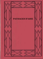 PAYSAGES D'ASIE ebook by Henry Asselin