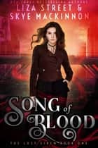 Song of Blood ebook by Skye MacKinnon, Liza Street