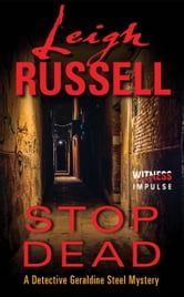 Stop Dead - A Detective Geraldine Steel Mystery ebook by Leigh Russell