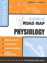 USMLE Road Map: Physiology ebook by Pasley, James