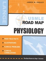 USMLE Road Map: Physiology: Physiology ebook by Pasley, James