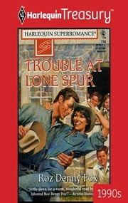 Trouble at Lone Spur ebook by Roz Denny Fox