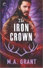The Iron Crown - A Gay Fantasy Romance ebook by