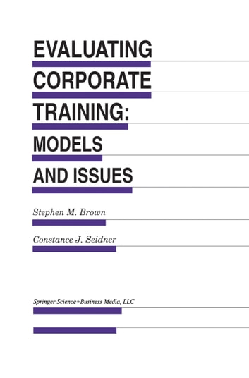 Evaluating Corporate Training: Models and Issues ebook by