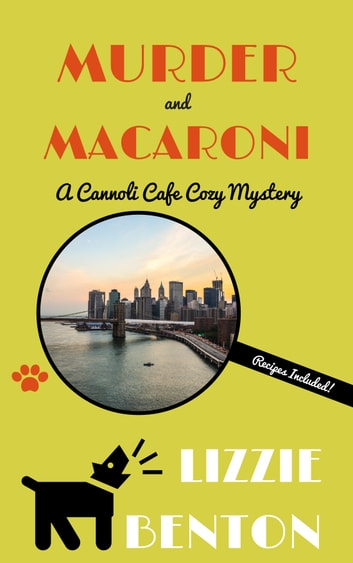 Murder and Macaroni - A Cannoli Cafe Cozy Mystery ebook by Lizzie Benton