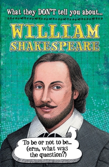 What They Don't Tell You About: William Shakespeare ebook by Anita Ganeri