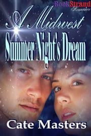 A Midwest Summer Nights Dream ebook by Cate Masters