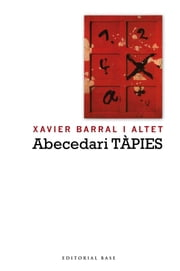 Abecedari Tàpies ebook by Xavier Barral i Altet