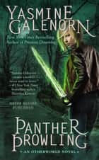 Panther Prowling - An Otherworld Novel ebook by Yasmine Galenorn