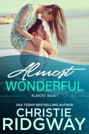 Almost Wonderful (Book 1) ebook by Christie Ridgway
