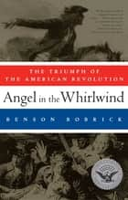 Angel in the Whirlwind ebook by Benson Bobrick