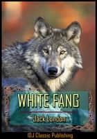White Fang [Full Classic Illustration]+[New Illustration]+[Free Audio Book Link]+[Active TOC] ebook by Jack London