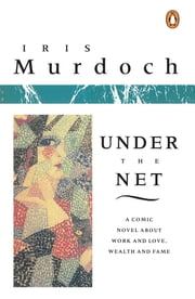 Under the Net ebook by Iris Murdoch