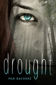 Drought ebook by Pam  Bachorz