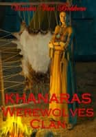 Khanaras Werewolves Clan ebook by Vianka Van Bokkem