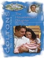 The Housekeeper's Daughter ebook by Laurie Paige