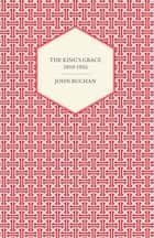 The King's Grace 1910-1935 ebook by John Buchan