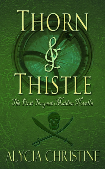 Thorn and Thistle ebook by Alycia Christine