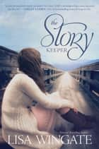 The Story Keeper ebook by Lisa Wingate