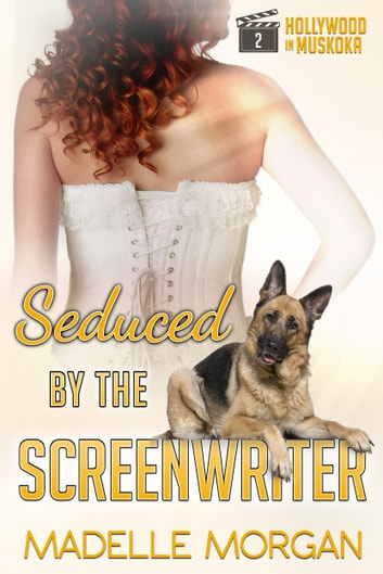 Seduced by the Screenwriter ebook by Madelle Morgan