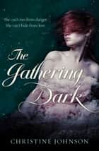 Gathering Dark ebook by Christine Johnson