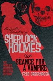 The Further Adventures of Sherlock Holmes: Seance for a Vampire ebook by Fred Saberhagen