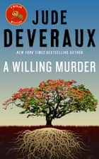A Willing Murder - A Florida Mystery ebook by Jude Deveraux