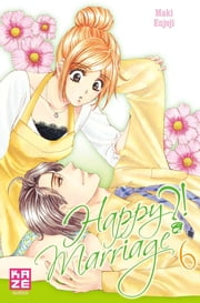 Happy Marriage ?! T06 ebook by Maki Enjoji, Maki Enjoji