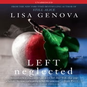Left Neglected audiobook by Lisa Genova