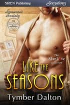 Like the Seasons ebook by Tymber Dalton