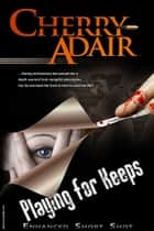 Playing for Keeps Enhanced Short Shot ebook by Cherry Adair