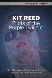 Pilots of the Purple Twilight ebook by Kit Reed