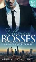 Hired For His Pleasure: The Talk of Hollywood / Keeping Her Up All Night / Buttoned-Up Secretary, British Boss (Mills & Boon M&B) ebook by Carole Mortimer, Anna Cleary, Susanne James