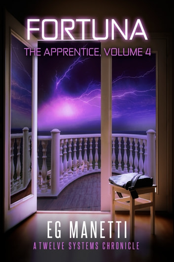 Fortuna - The Apprentice, Volume 4 ebook by EG Manetti