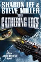 The Gathering Edge ebook by Sharon Lee, Steve Miller