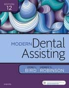 Modern Dental Assisting - E-Book ebook by Doni L. Bird, CDA, RDA,...