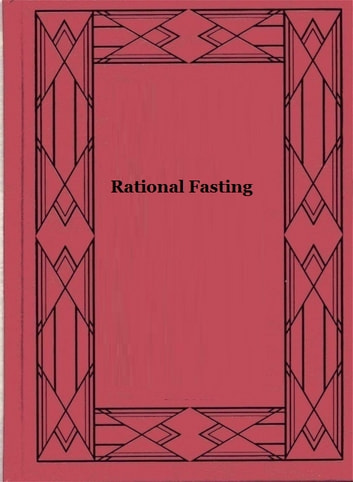 Rational Fasting ebook by Arnold Ehret