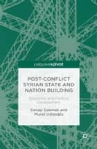 Post-Conflict Syrian State and Nation Building ebook by C. Çakmak,M. Ustaoglu,Murat Ustao?lu