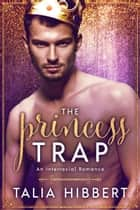 The Princess Trap ebook by Talia Hibbert