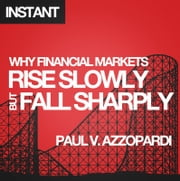 Why Financial Markets Rise Slowly but Fall Sharply - Analysing market behaviour with behavioural finance ebook by Paul V. Azzopardi