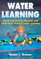 Water Learning ebook by Susan J. Grosse