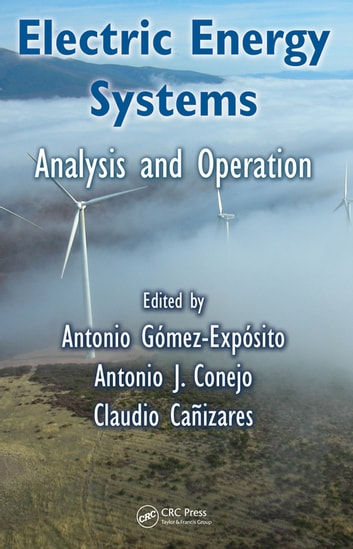 Electric Energy Systems - Analysis and Operation ebook by