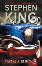 From a Buick 8 - A Novel ebook by Stephen King