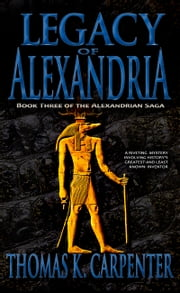 Legacy of Alexandria ebook by Thomas K. Carpenter
