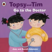 Topsy and Tim: Go to the Doctor - Go to the Doctor ebook by Jean Adamson,Belinda Worsley