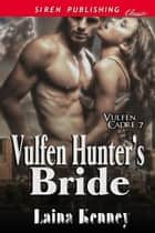 Vulfen Hunter's Bride ebook by Laina Kenney