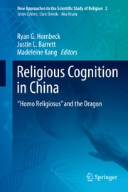 "Religious Cognition in China - ""Homo Religiosus"" and the Dragon ebook by Madeleine Kang, Justin L. Barrett, Ryan G. Hornbeck"